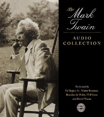 [CD] The Mark Twain Audio Collection By Twain, Mark/ Begley, Ed (NRT)/ Brennan, Walter (NRT)/ De Wilde, Brandon (NRT)/ Geer, Will (NRT)